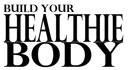 BUILD-YOUR-HEALTHIE-BODY